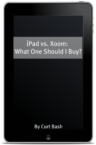 iPad vs. Xoom: What One Should I Buy?