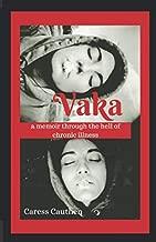 Vaka: A memoir through the hell of chronic illness
