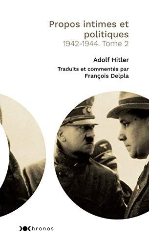 Propos intimes et politiques: 1942-1944. Tome 2