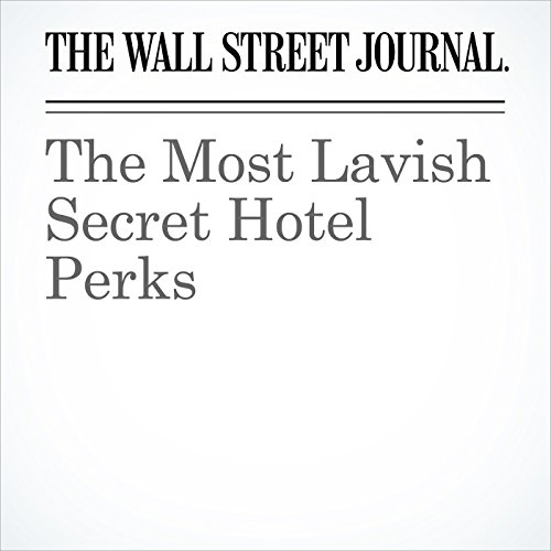 The Most Lavish Secret Hotel Perks audiobook cover art