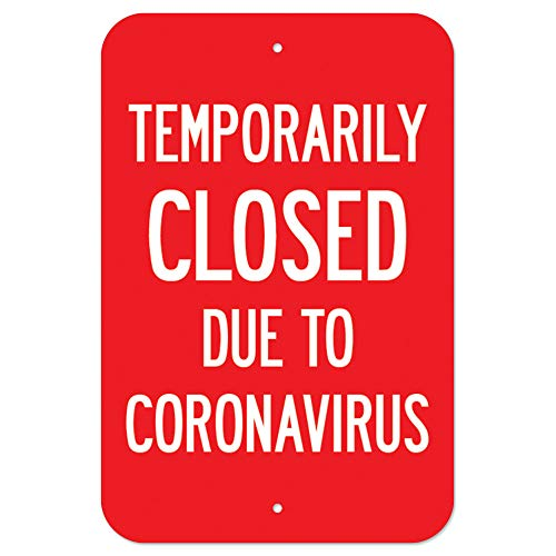 COVID-19 Notice Sign - Temporarily Closed Due to Coronavirus | Heavy-Gauge Aluminum Parking Sign | Protect Your Business, Municipality, Home & Colleagues | Made in The USA