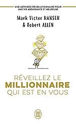 Réveillez le millionnaire qui est en vous - Une méthode révolutionnaire pour une vie abondante et heureuse de Mark Victor Hansen
