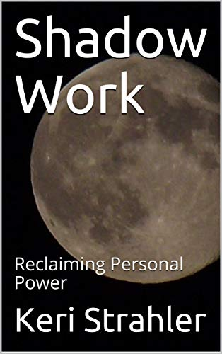 Shadow Work: Reclaiming Personal Power