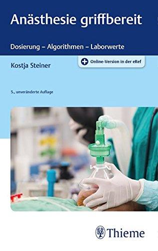 Anästhesie griffbereit: Dosierung - Algorithmen - Laborwerte