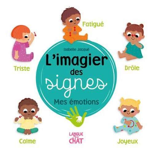 L'imagier des signes, mes émotions - Eveil - Signer avec bébé - Dès 6 mois