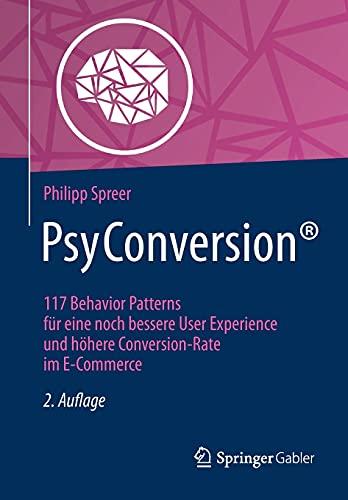 PsyConversion®: 117 Behavior Patterns für eine noch bessere User Experience und höhere Conversion-Rate im E-Commerce