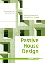 Passive House Design (Edition Detail Green Books)