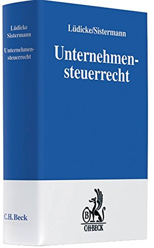 Unternehmensteuerrecht: Gründung, Finanzierung, Umstrukturierung, Übertragung, Liquidation