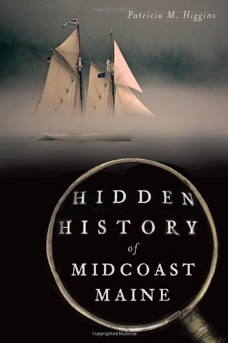 Hidden History of Midcoast Maine