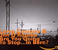 Are You Going to Stop…in Bern?