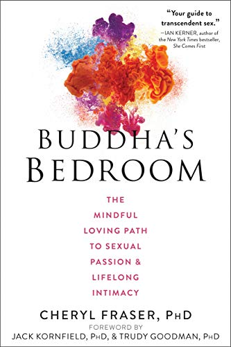 Buddha's Bedroom: The Mindful Loving Path to Sexual Passion and Lifelong Intimacy