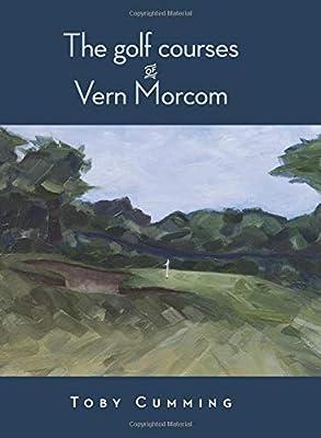 The Golf Courses of Vern Morcom