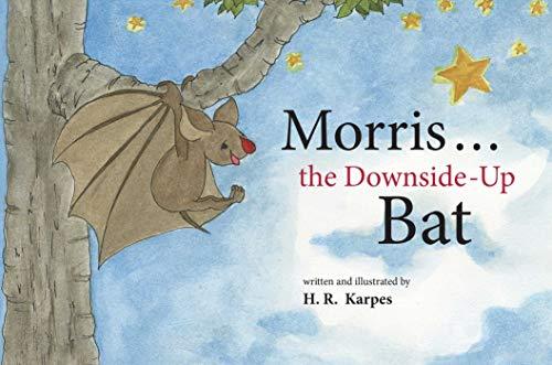 Morris . . . the Downside-Up Bat (English Edition)