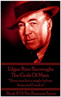 "Edgar Rice Burroughs - The Gods of Mars: ""There was but a single forlorn hope, and I took it."""