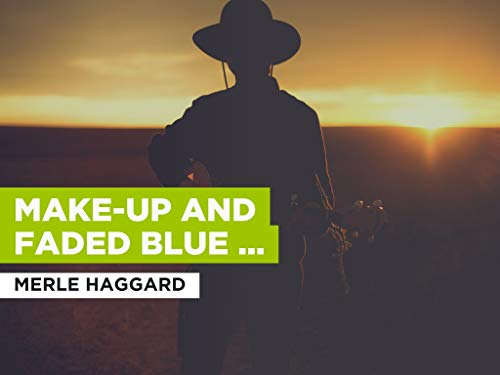Make-Up and Faded Blue Jeans im Stil von Merle Haggard