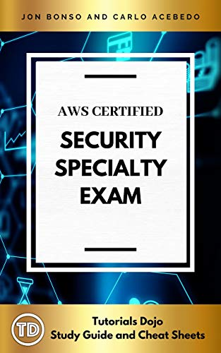 AWS Certified Security Specialty Exam Study Guide SCS-C01: Packed with Hardcore Security Concepts to Help You Pass Your Exam (English Edition)