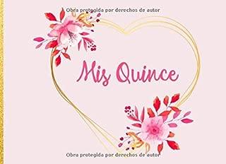 Mis Quince: Libro de firmas para Quinceañera mensajes y autografos para cumpleaños invitados a fiesta  40 paginas a color  8.25 x 6 in (Spanish Edition)