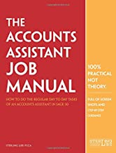 The Accounts Assistant Job Manual: How to do the regular day to day tasks of an accounts assistant in Sage 50