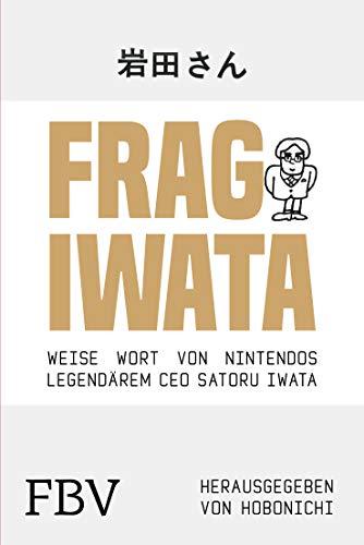 Frag Iwata: Worte der Weisheit von Nintendos legendärem CEO
