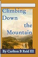 Climbing Down the Mountain