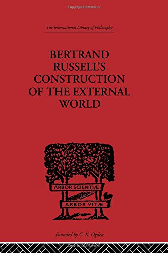 Bertrand Russell's Construction of the External World (International Library of Philosophy)