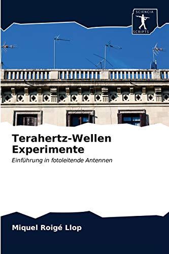 Terahertz-Wellen Experimente: Einführung in fotoleitende Antennen