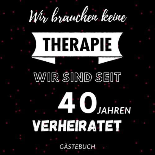 Gästebuch: Rubin Hochzeit : Erinnerungsbuch zum Eintragen von Glückwünschen und Grüßen zum 40....