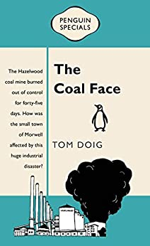 The Coal Face: Penguin Special by [Tom Doig]