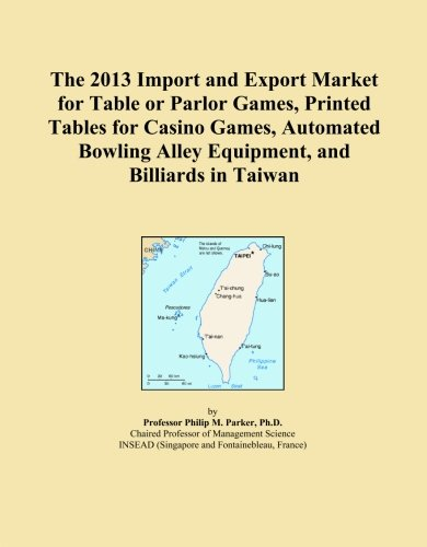 The 2013 Import and Export Market for Table or Parlor Games, Printed Tables for Casino Games, Automated Bowling Alley Equipment, and Billiards in Taiwan