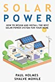 Solar Power for Beginners: How to Design and Install the Best Solar Power System for Your Home (English Edition)