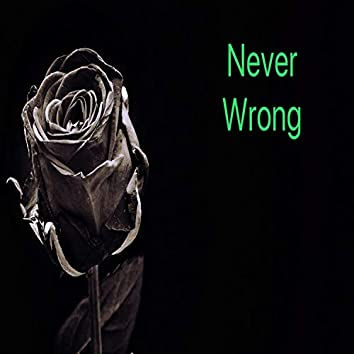 Never Wrong