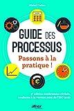Guide des processus - Passons à la pratique ! - 3e édition entièrement révisée, conforme à la version 2015 de l'Iso 9001