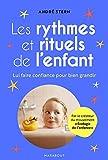 Les rythmes et rituels de l'enfant (Guides et références (Hors collection)) (French Edition)