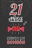 21 Años Siendo un BOMBÓN: Regalo para Chica o Chico por 21 Cumpleaños ~ Regalo Original y Divertido para Joven Adolescente de 21 Años ~ Cuaderno de Notas de Líneas ( Hombre y Mujer )