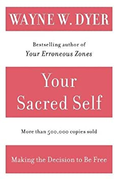 Paperback Your Sacred Self : Making the Decision to Be Free Book