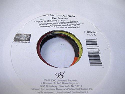 98 DEGREE 45 RPM Give Me Just One Night (Una Noche) / I Do (Cherish You)