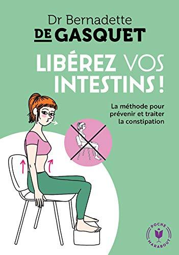 Libérez vos intestins (Santé - Développement Personnel)