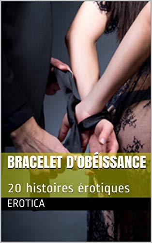 Bracelet d'obéissance: 20 histoires érotiques (French Edition)
