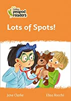 Level 4 - Lots of Spots! (Collins Peapod Readers)