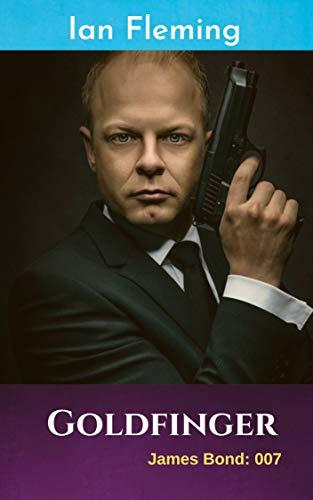 Goldfinger James Bond: 007 (English Edition)