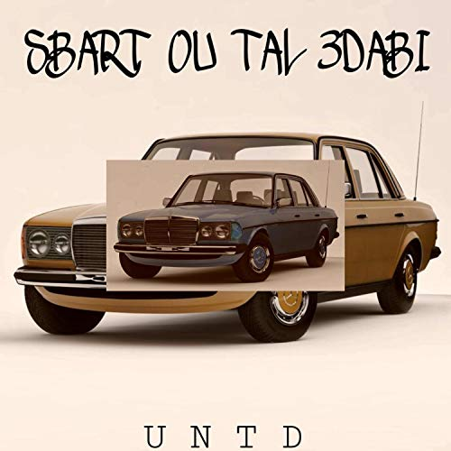 Sbart Ou Tal 3dabi [Explicit]