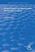 Democratization and Welfare State Development in Taiwan (Routledge Revivals)