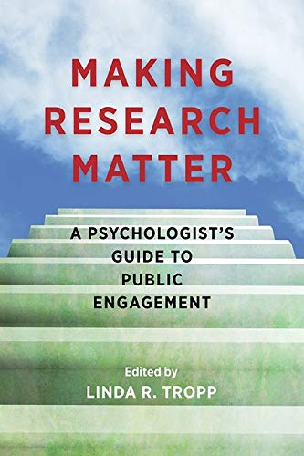 Making Research Matter: A Psychologist's Guide to Public Engagement