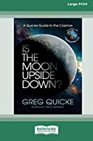 Is The Moon Upside Down (16pt Large Print Edition)