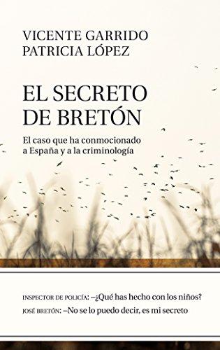 El secreto de Bretón: El caso que ha conmocionado a España y a la criminología