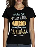latostadora - Camiseta Rebuena A los 30 para Mujer Negro L