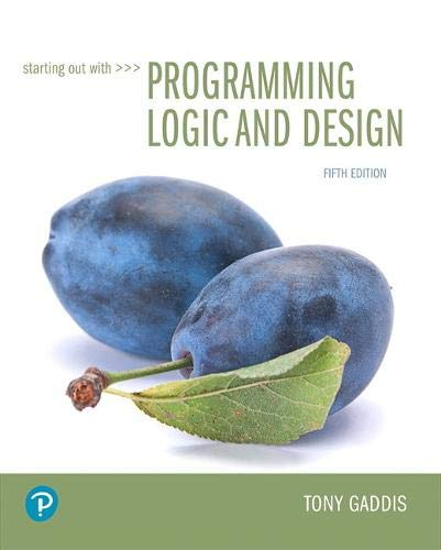Compare Textbook Prices for Starting Out with Programming Logic and Design What's New in Computer Science 5 Edition ISBN 9780134801155 by Gaddis, Tony