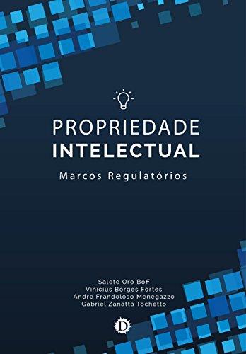 Propriedade Intelectual: Marcos Regulatórios
