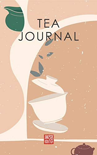 Tea Journal: A Guided Gong Fu Cha Ledger for Your Chinese Tea Experience (A Gong Fu Cha Tea Journal Series) (English Edition)