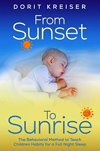 From Sunset to Sunrise: The Behavioral Method to Teach Children Habits for a Full Night Sleep